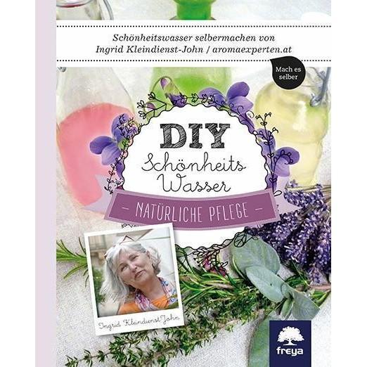 DIY Schönheitswasser - Ingrid Kleindienst-John