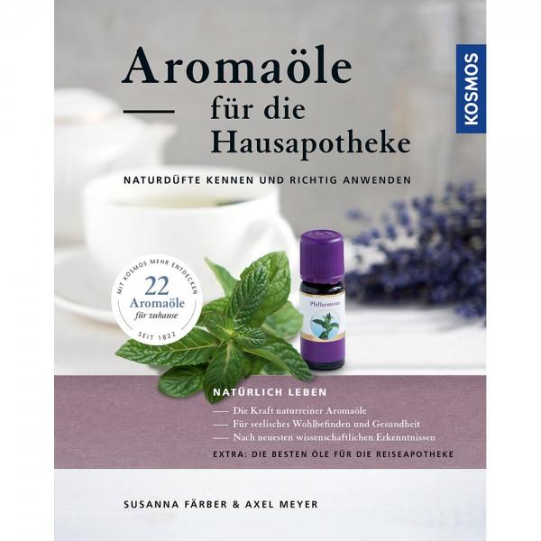 Aromaöle für die Hausapotheke - Susanne Färber & Axel Meyer