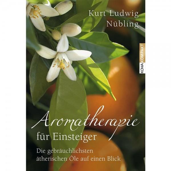 Aromatherapie für Einsteiger - Kurt Nübling