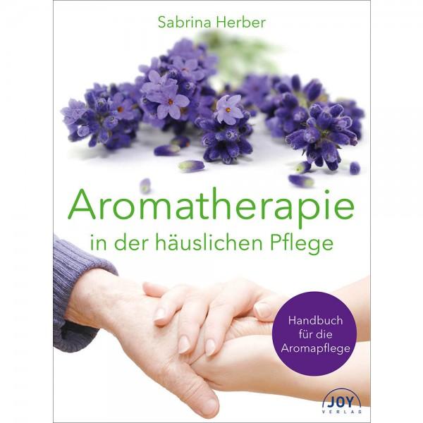 Aromatherapie in der häuslichen Pflege - Sabrina Herber