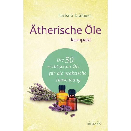 Ätherische Öle kompakt - Barbara Krähmer