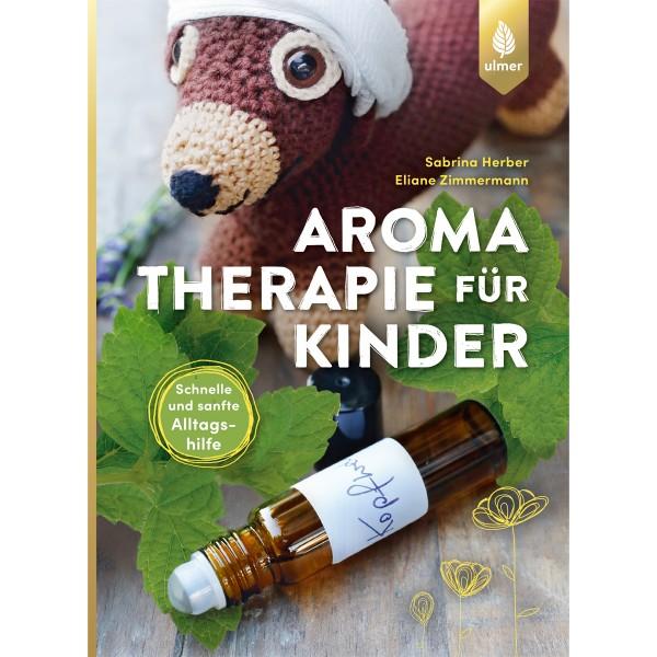 Aromatherapie für Kinder - Sabrina Herber, Eliane Zimmermann