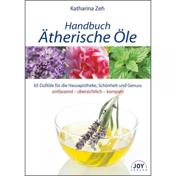 Handbuch Ätherische Öle - Katharina Zeh