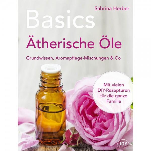 Basics Ätherische Öle - Sabrina Herber